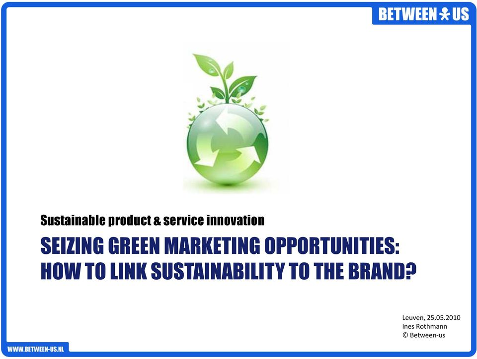 HOW TO LINK SUSTAINABILITY TO THE BRAND?
