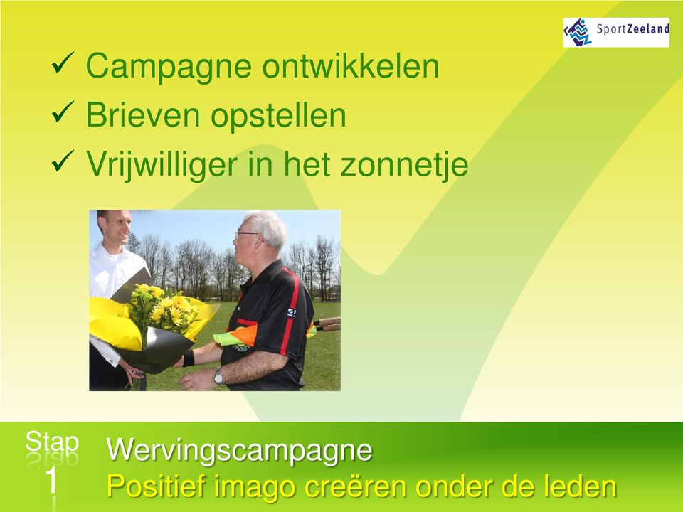 zonnetje Stap 1 Wervingscampagne