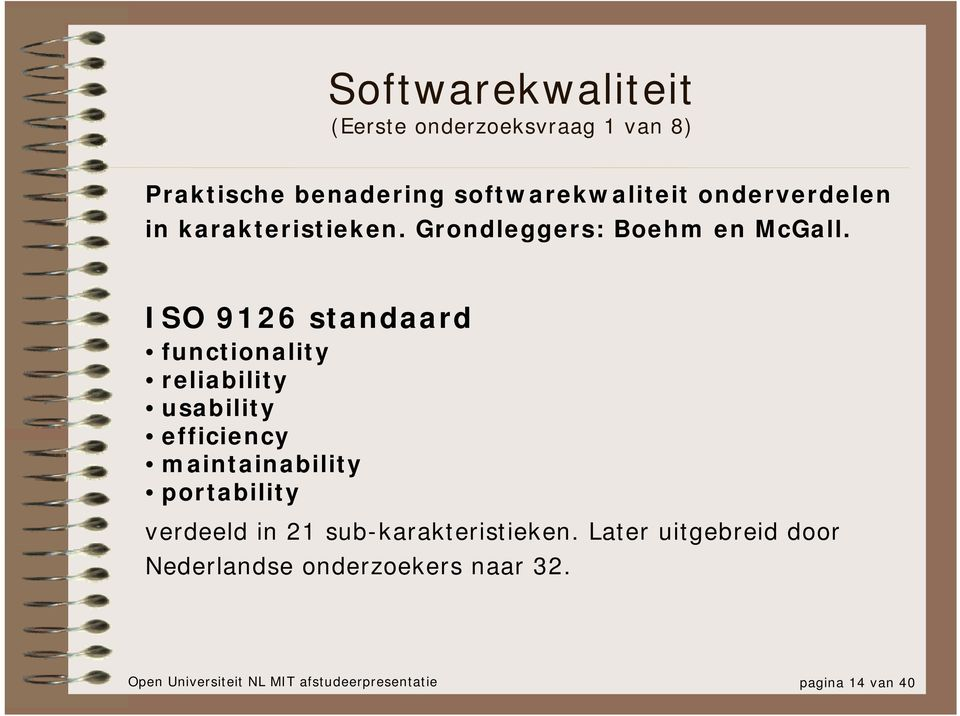 ISO 9126 standaard functionality reliability usability efficiency maintainability portability