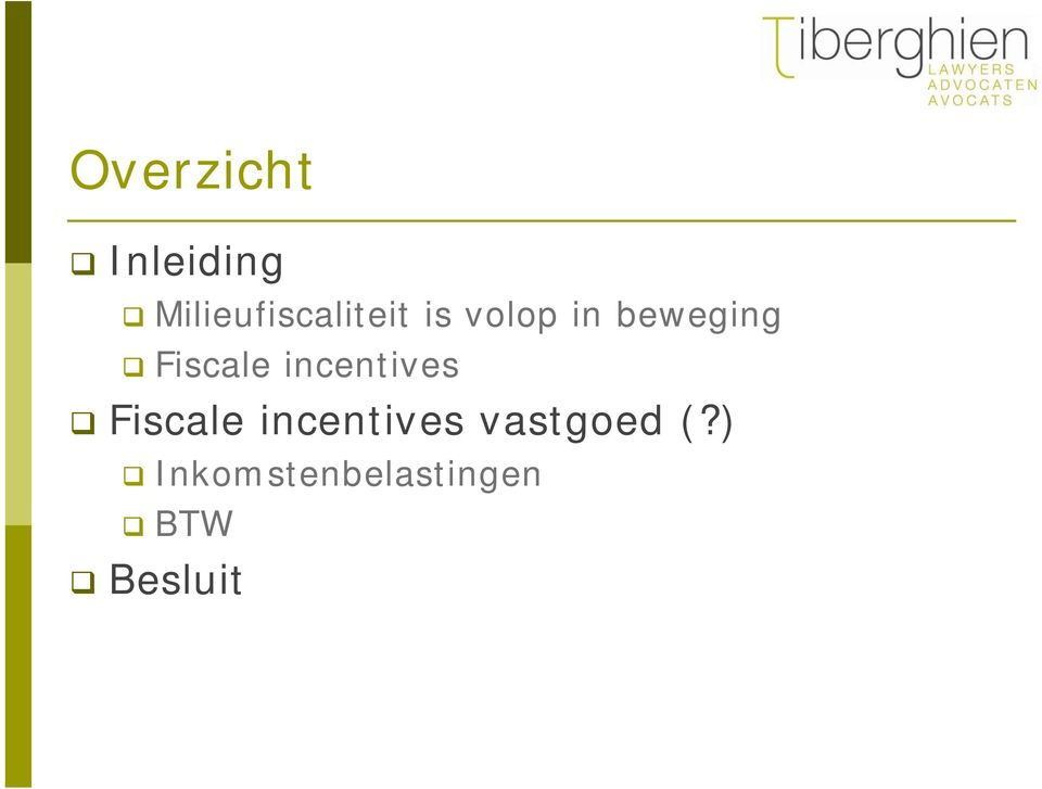 beweging Fiscale incentives Fiscale