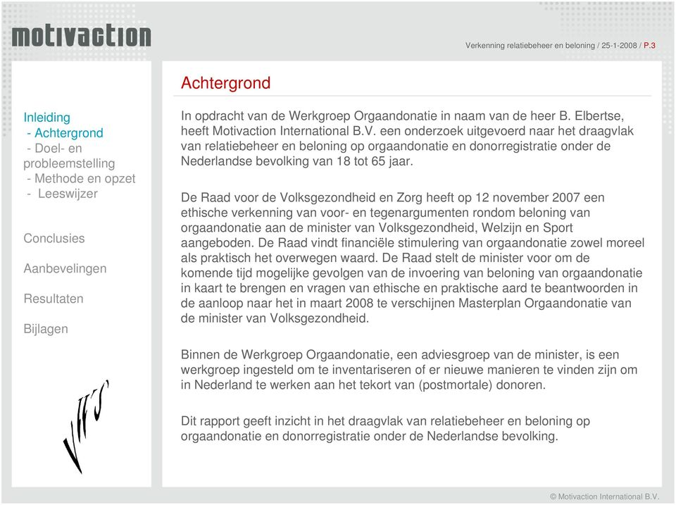 Elbertse, heeft Motivaction International B.V.