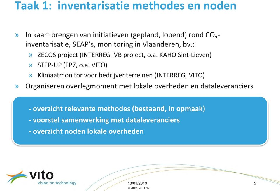 nderen, bv.:» ZECOS project (INTERREG IVB project, o.a.