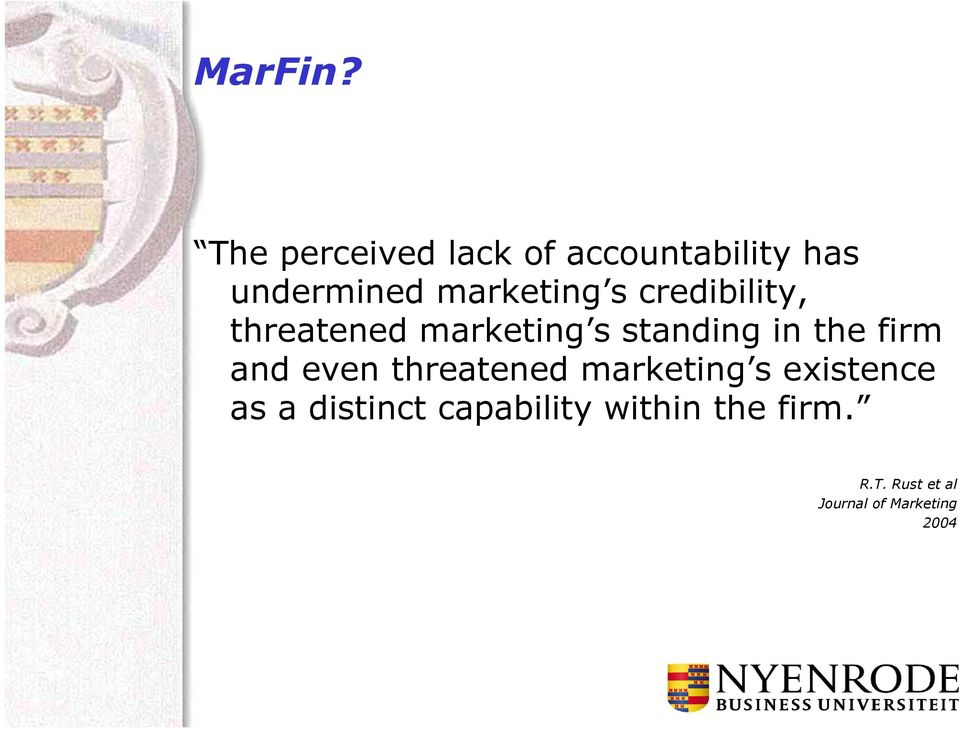 credibility, threatened marketing s standing in the firm and