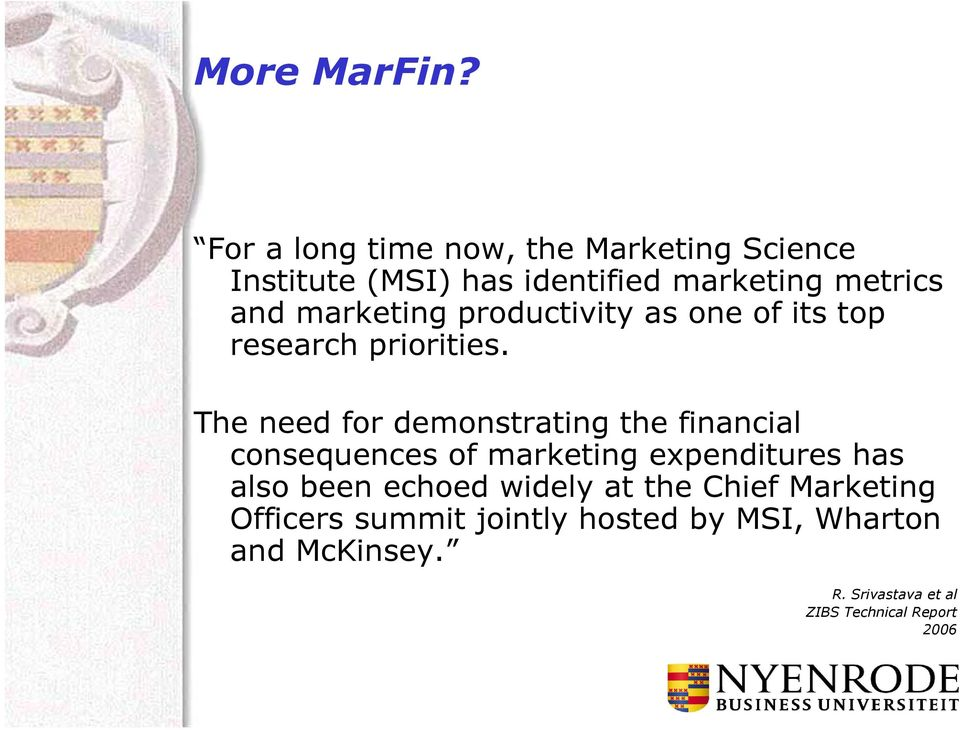 marketing productivity as one of its top research priorities.