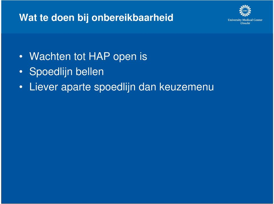 tot HAP open is Spoedlijn
