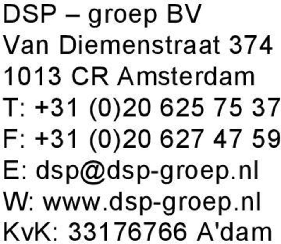 +31 (0)20 627 47 59 E: dsp@dsp-groep.