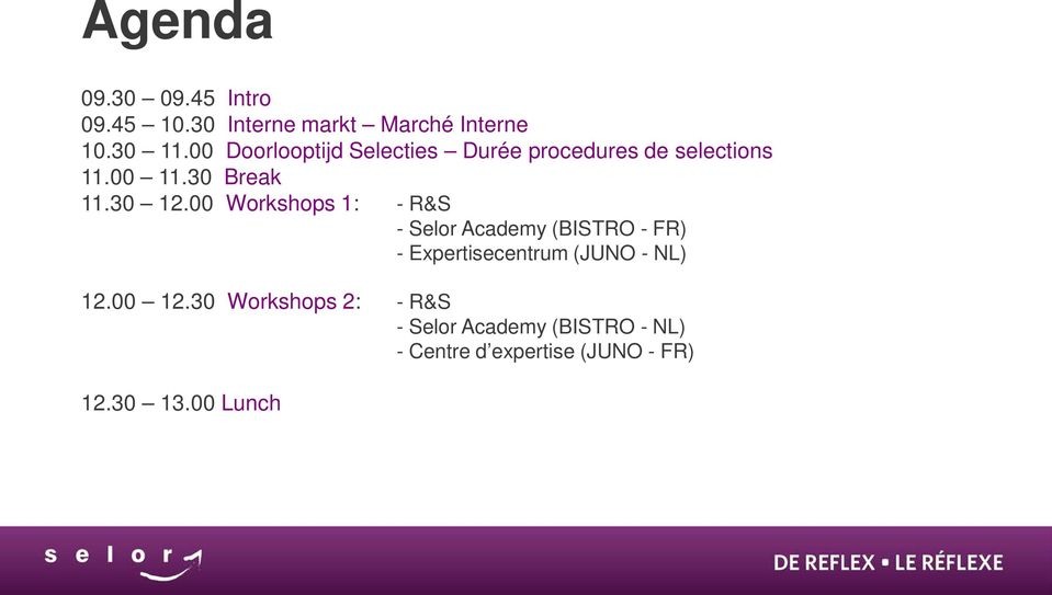 00 Workshops 1: - R&S - Selor Academy (BISTRO - FR) - Expertisecentrum (JUNO - NL) 12.