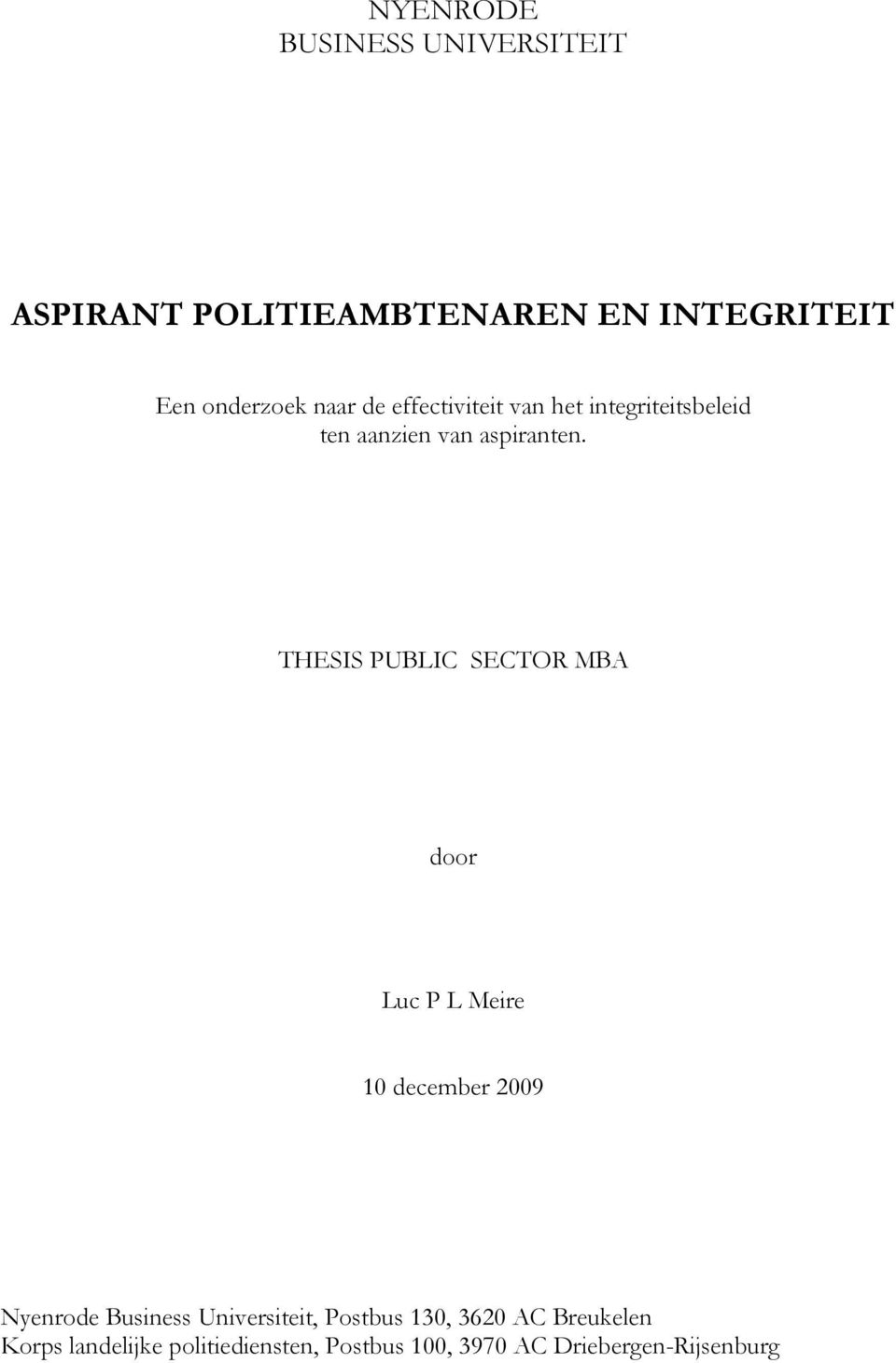 THESIS PUBLIC SECTOR MBA door Luc P L Meire 10 december 2009 Nyenrode Business