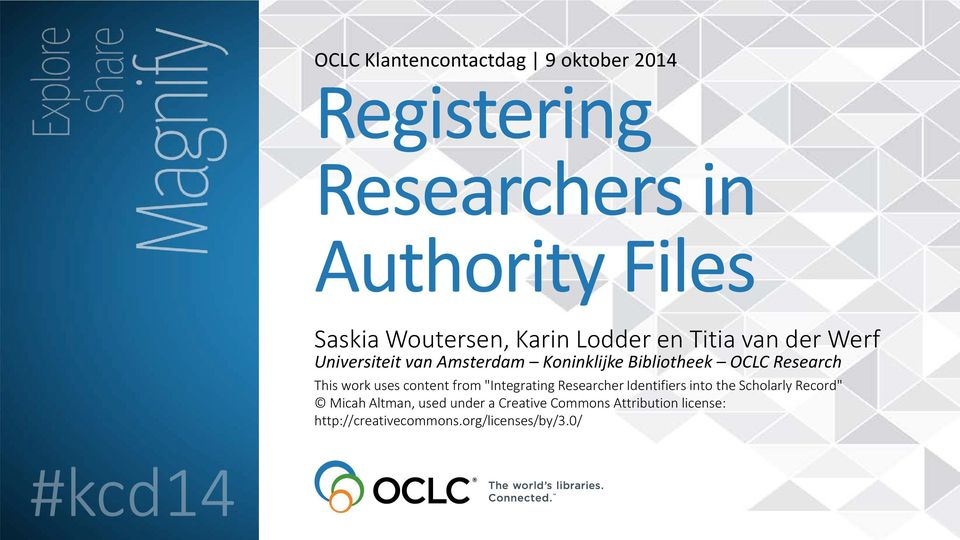 "This work uses content from ""Integrating Researcher Identifiers into the Scholarly Record"" Micah"