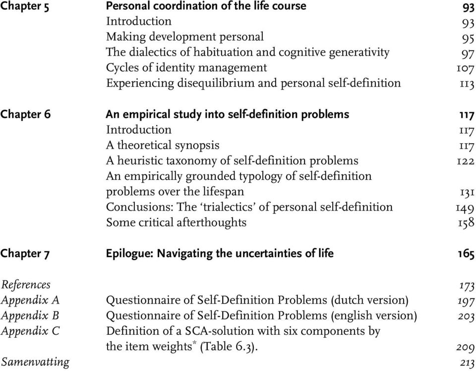 self-definition problems 122 An empirically grounded typology of self-definition problems over the lifespan 131 Conclusions: The trialectics of personal self-definition 149 Some critical