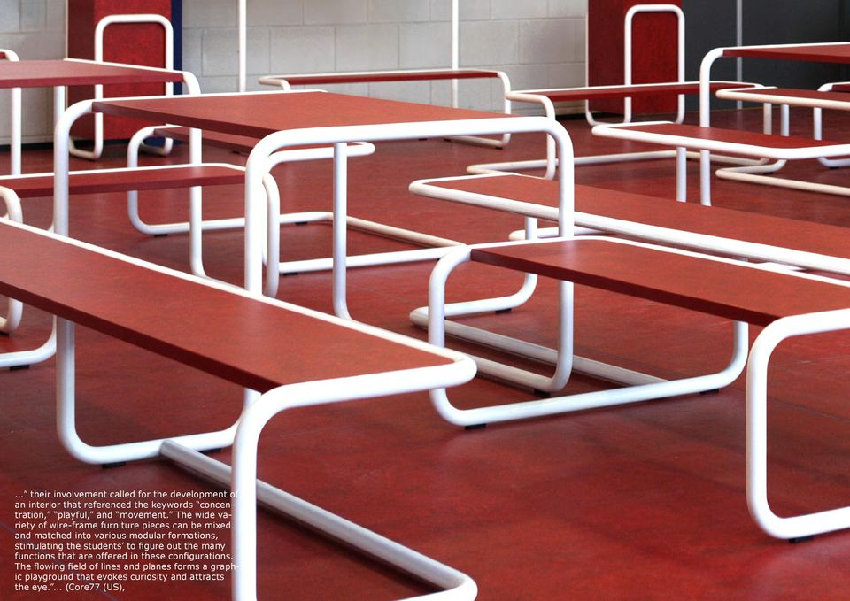 The wide variety of wire-frame furniture pieces can be mixed and matched into various modular formations,