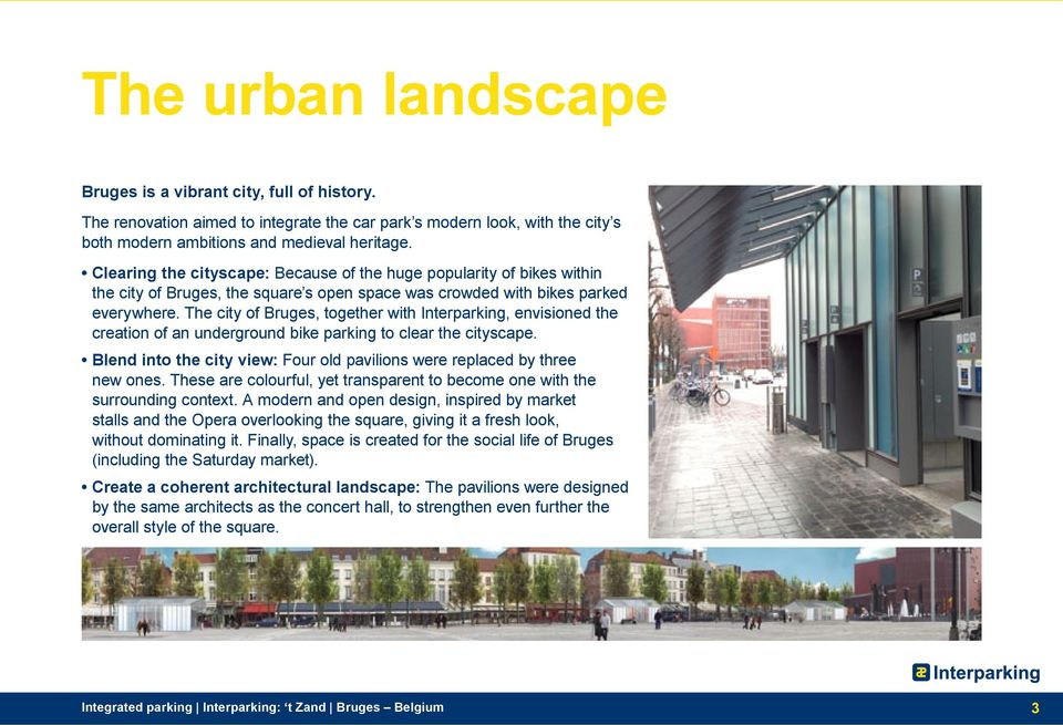 The city of Bruges, together with Interparking, envisioned the creation of an underground bike parking to clear the cityscape.
