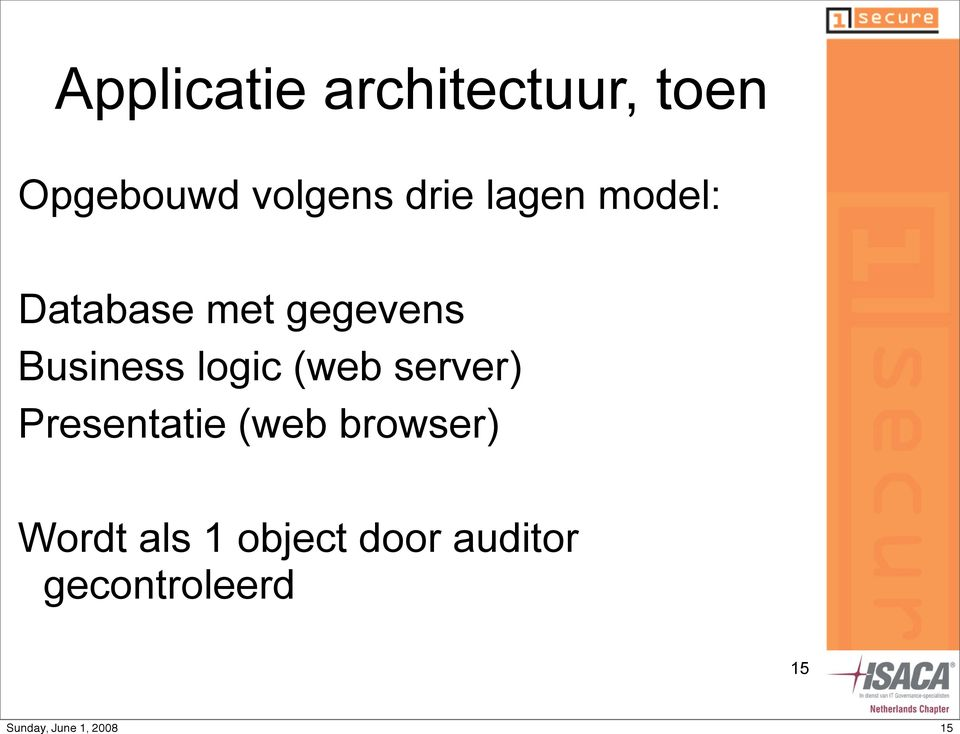 logic (web server) Presentatie (web browser)