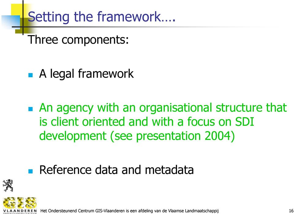 structure that is client oriented and with a focus on SDI development (see
