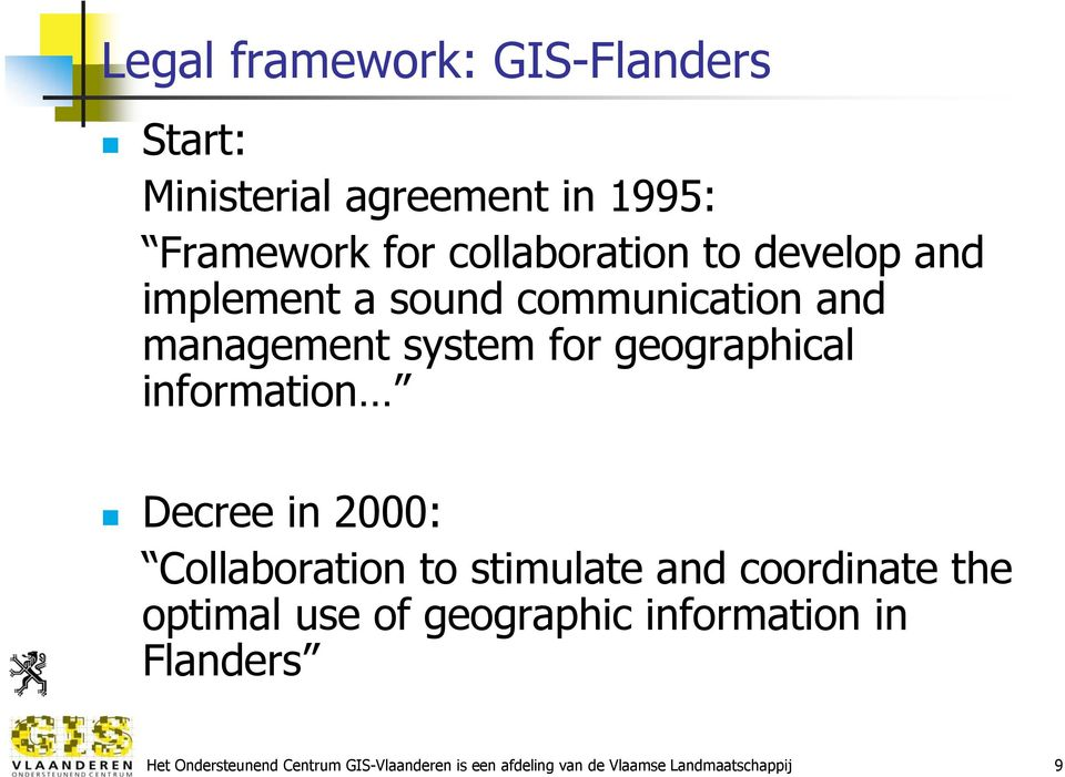Decree in 2000: Collaboration to stimulate and coordinate the optimal use of geographic