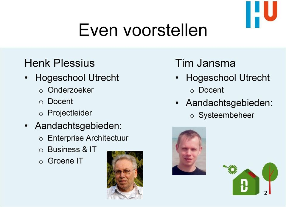 Enterprise Architectuur o Business & IT o Groene IT Tim