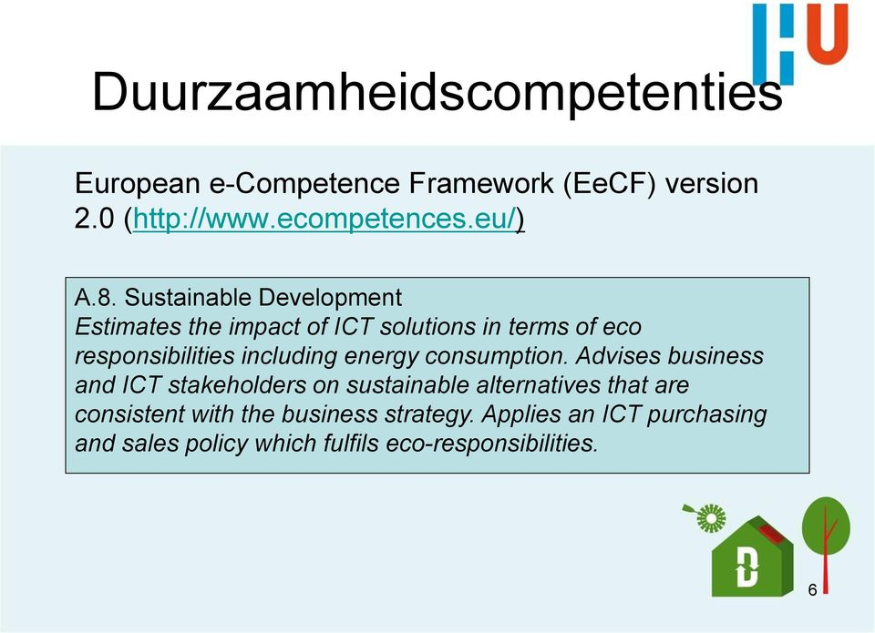 Sustainable Development Estimates the impact of ICT solutions in terms of eco responsibilities including