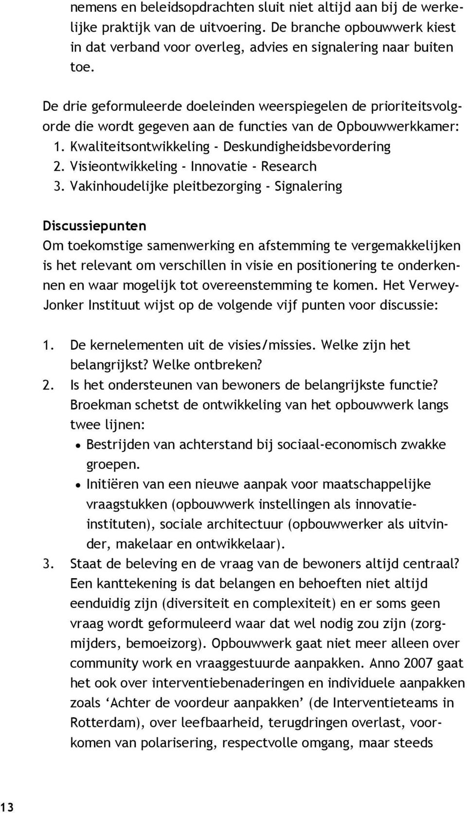 Visieontwikkeling - Innovatie - Research 3.
