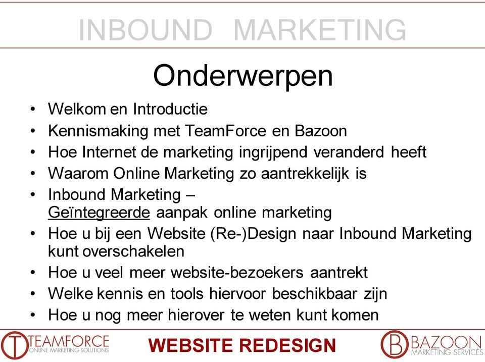 marketing Hoe u bij een Website (Re-)Design naar Inbound Marketing kunt overschakelen Hoe u veel meer