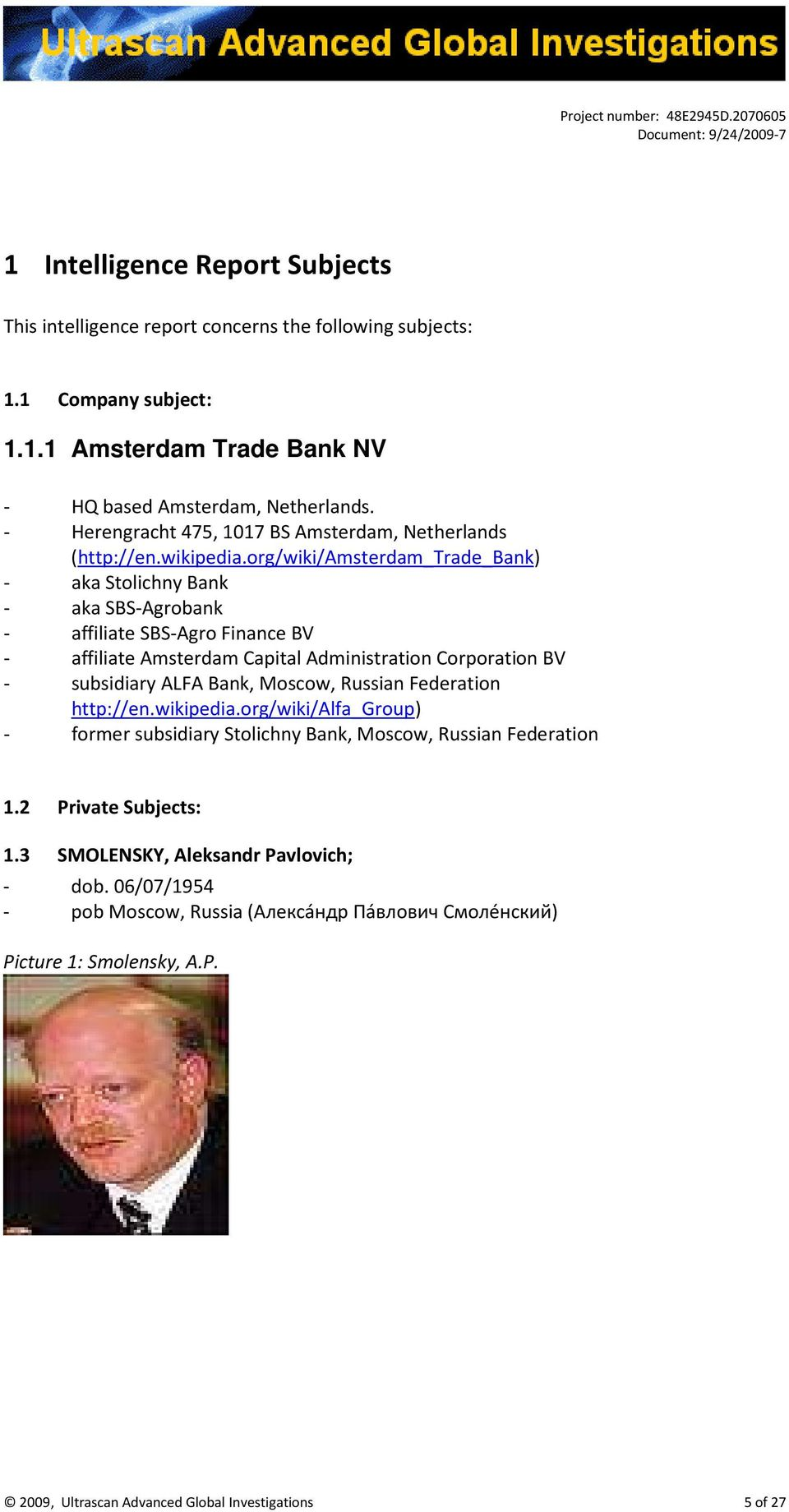 org/wiki/amsterdam_trade_bank) - aka Stolichny Bank - aka SBS-Agrobank - affiliate SBS-Agro Finance BV - affiliate Amsterdam Capital Administration Corporation BV - subsidiary ALFA Bank,
