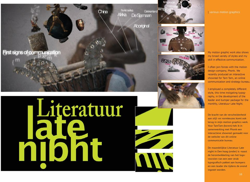 I employed a completely different style, this time instigating typography, in the development of the leader and bumper package for the monthly, Literatuur Late Night.
