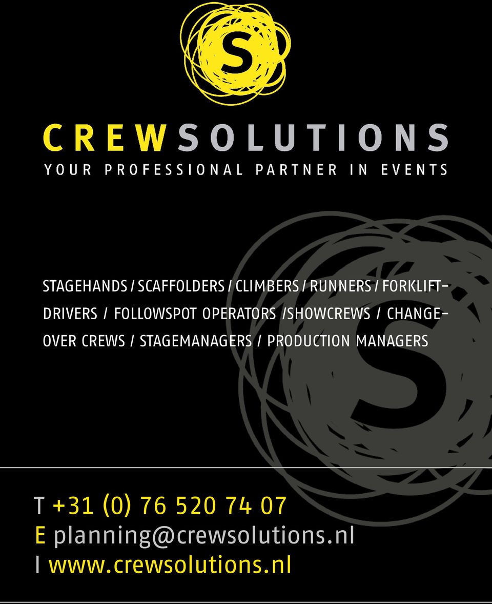 CREWS / STAGEMANAGERS / PRODUCTION MANAGERS T +31 (0) 76