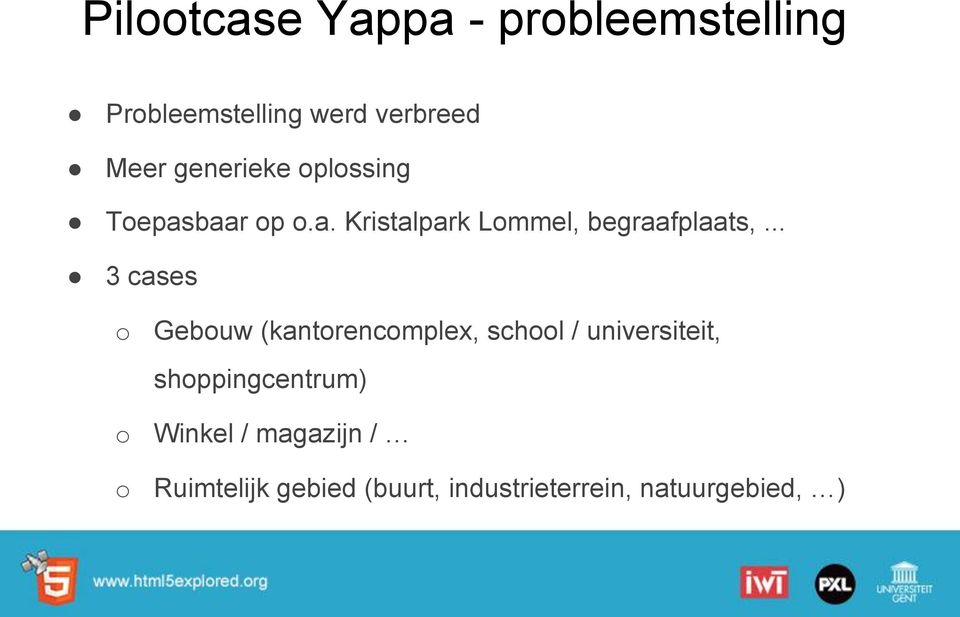 .. 3 cases o Gebouw (kantorencomplex, school / universiteit,