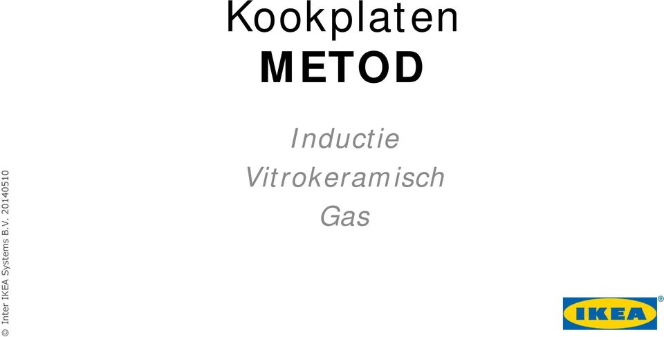 kookplaten metod inter ikea systems b v inductie vitrokeramisch gas pdf. Black Bedroom Furniture Sets. Home Design Ideas