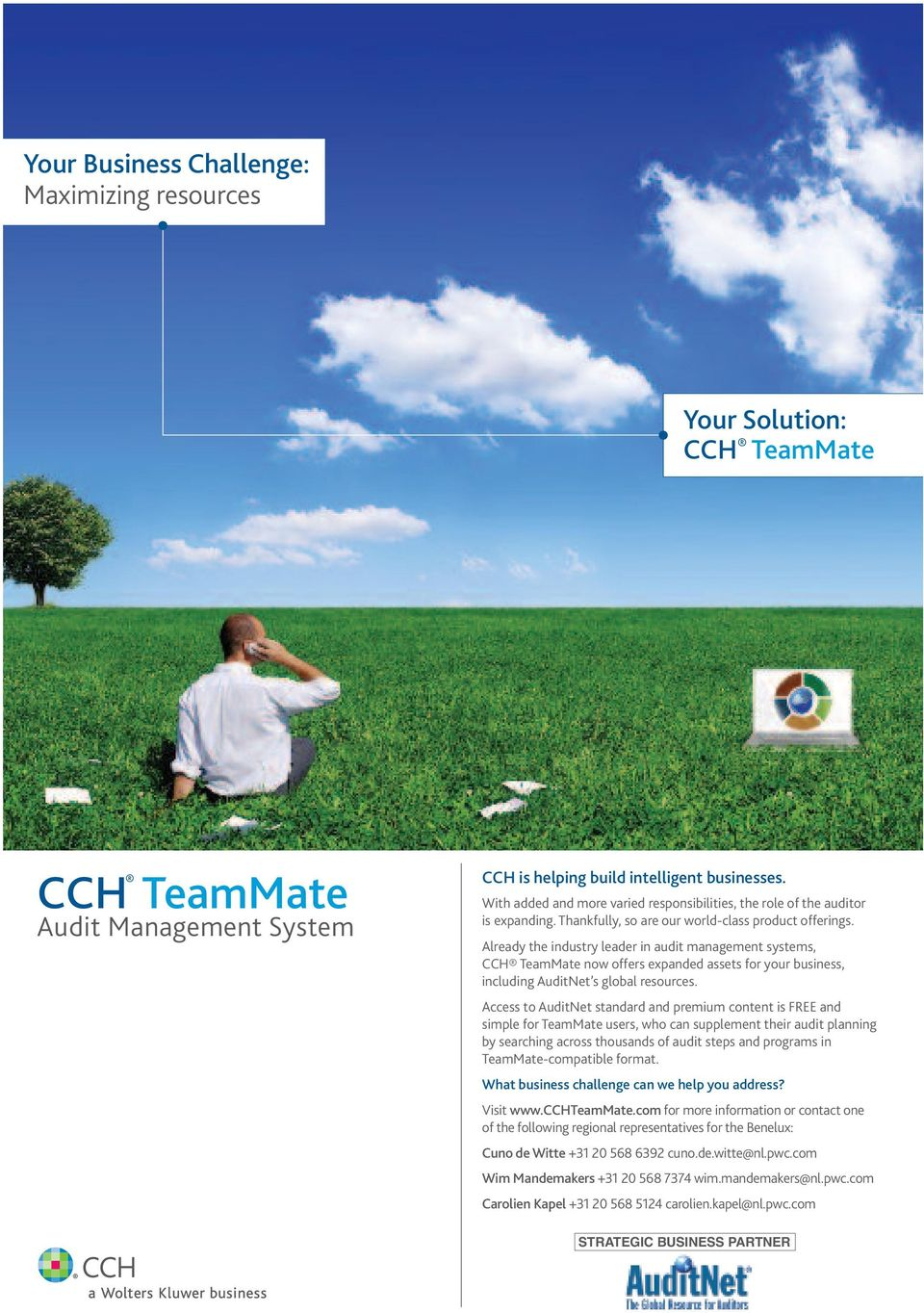 Already the industry leader in audit management systems, CCH TeamMate now offers expanded assets for your business, including AuditNet s global resources.