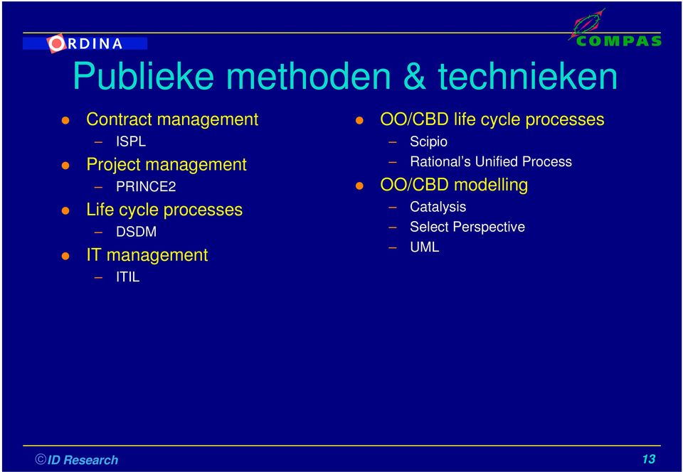 management ITIL OO/CBD life cycle processes Scipio Rational