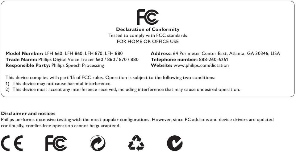 com/dictation This device complies with part 15 of FCC rules. Operation is subject to the following two conditions: 1) This device may not cause harmful interference.