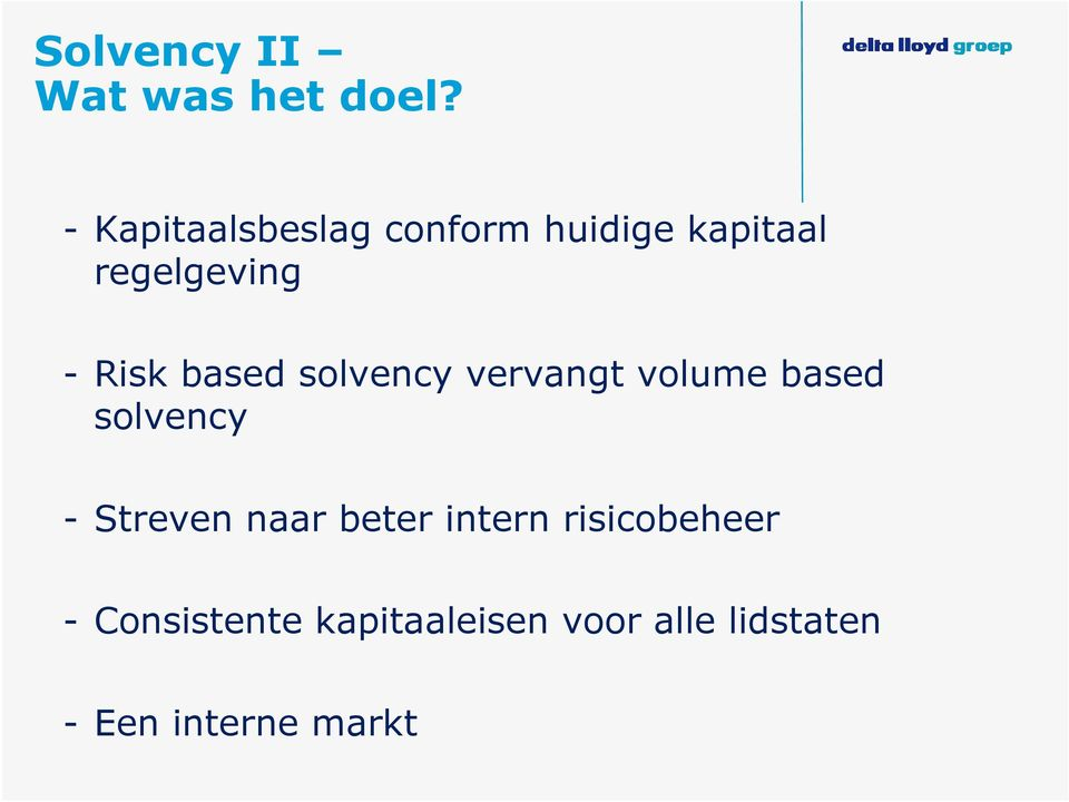 based solvency vervangt volume based solvency - Streven naar