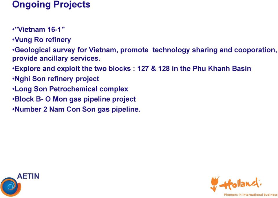 Explore and exploit the two blocks : 127 & 128 in the Phu Khanh Basin Nghi Son refinery