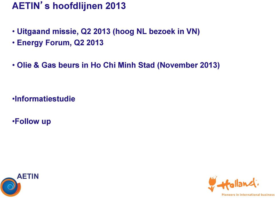 Forum, Q2 2013 Olie & Gas beurs in Ho Chi