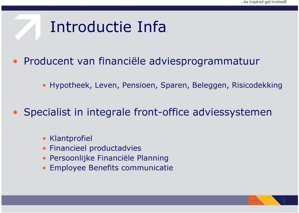 Specialist in integrale front-office adviessystemen Klantprofiel