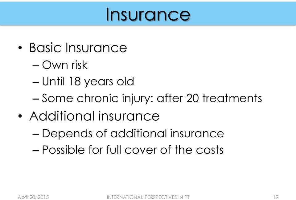Additional insurance Depends of additional insurance