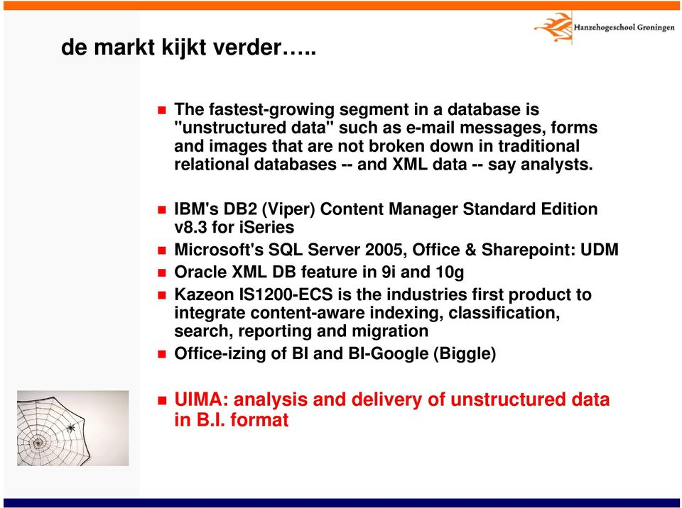 relational databases -- and XML data -- say analysts. IBM's DB2 (Viper) Content Manager Standard Edition v8.