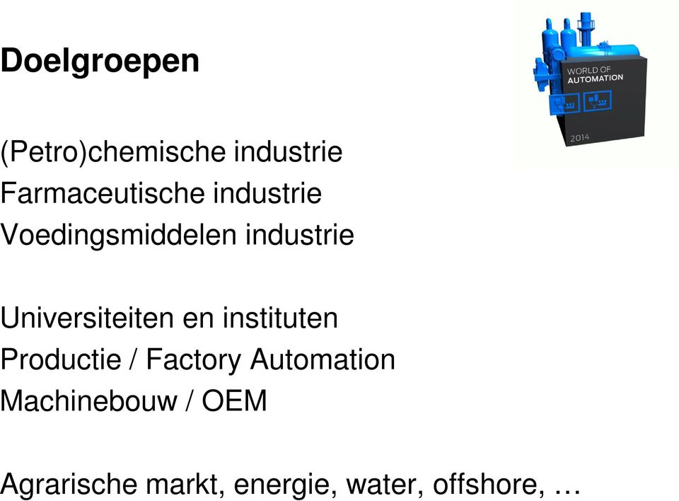 Universiteiten en instituten Productie / Factory