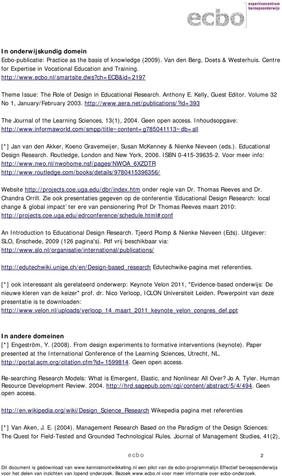 id=393 The Journal of the Learning Sciences, 13(1), 2004. Geen open access. Inhoudsopgave: http://www.informaworld.