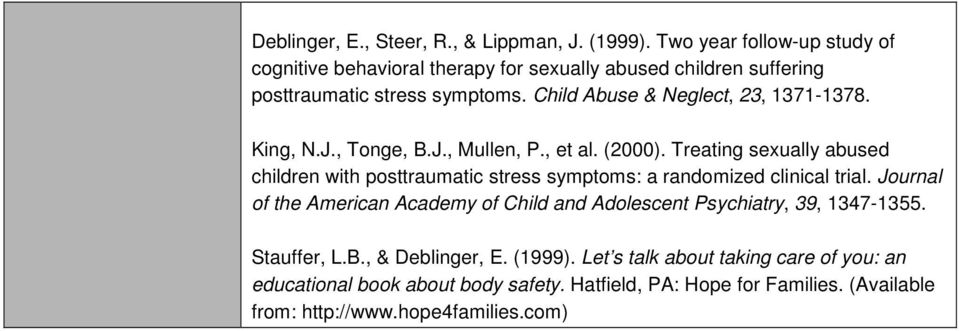 Child Abuse & Neglect, 23, 1371-1378. King, N.J., Tonge, B.J., Mullen, P., et al. (2000).