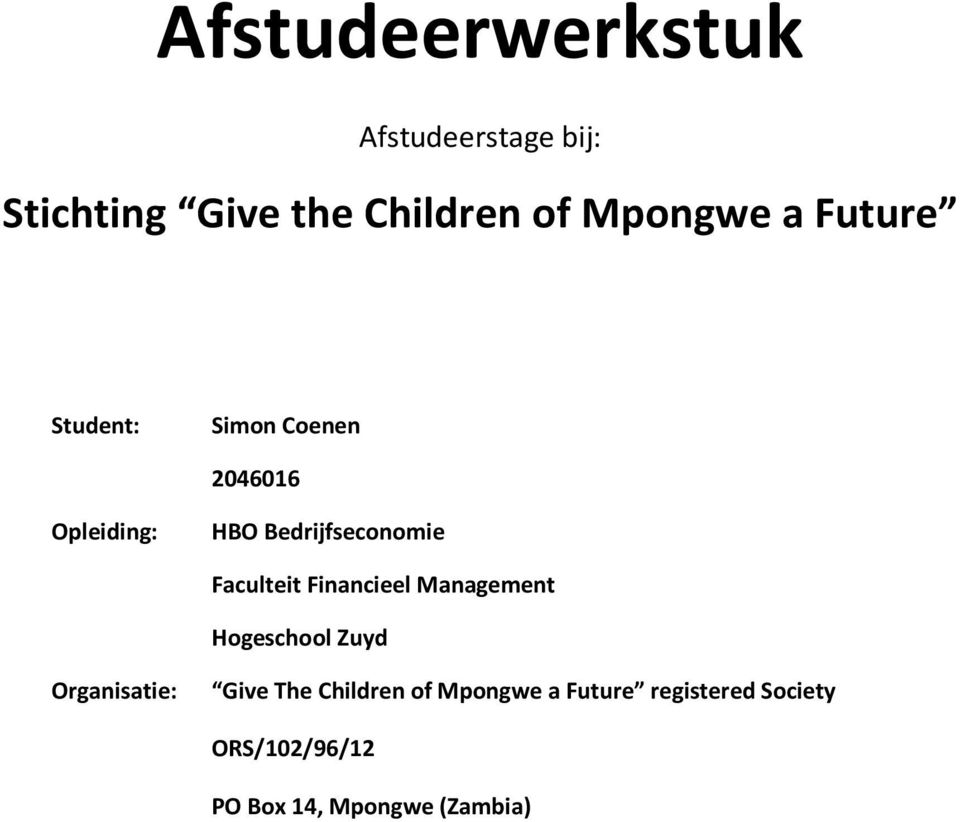 Faculteit Financieel Management Hogeschool Zuyd Organisatie: Give The