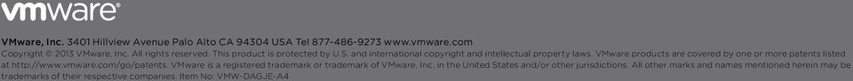 VMware products are covered by one or more patents listed at http://www.vmware.com/go/patents.