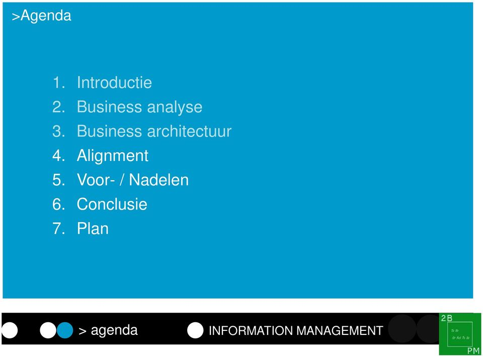 Business architectuur 4. Alignment 5.