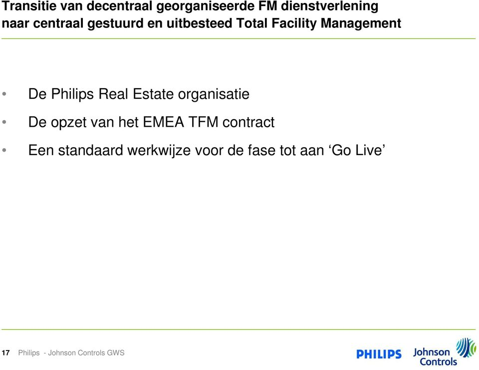 Management De Philips Real Estate organisatie De opzet van