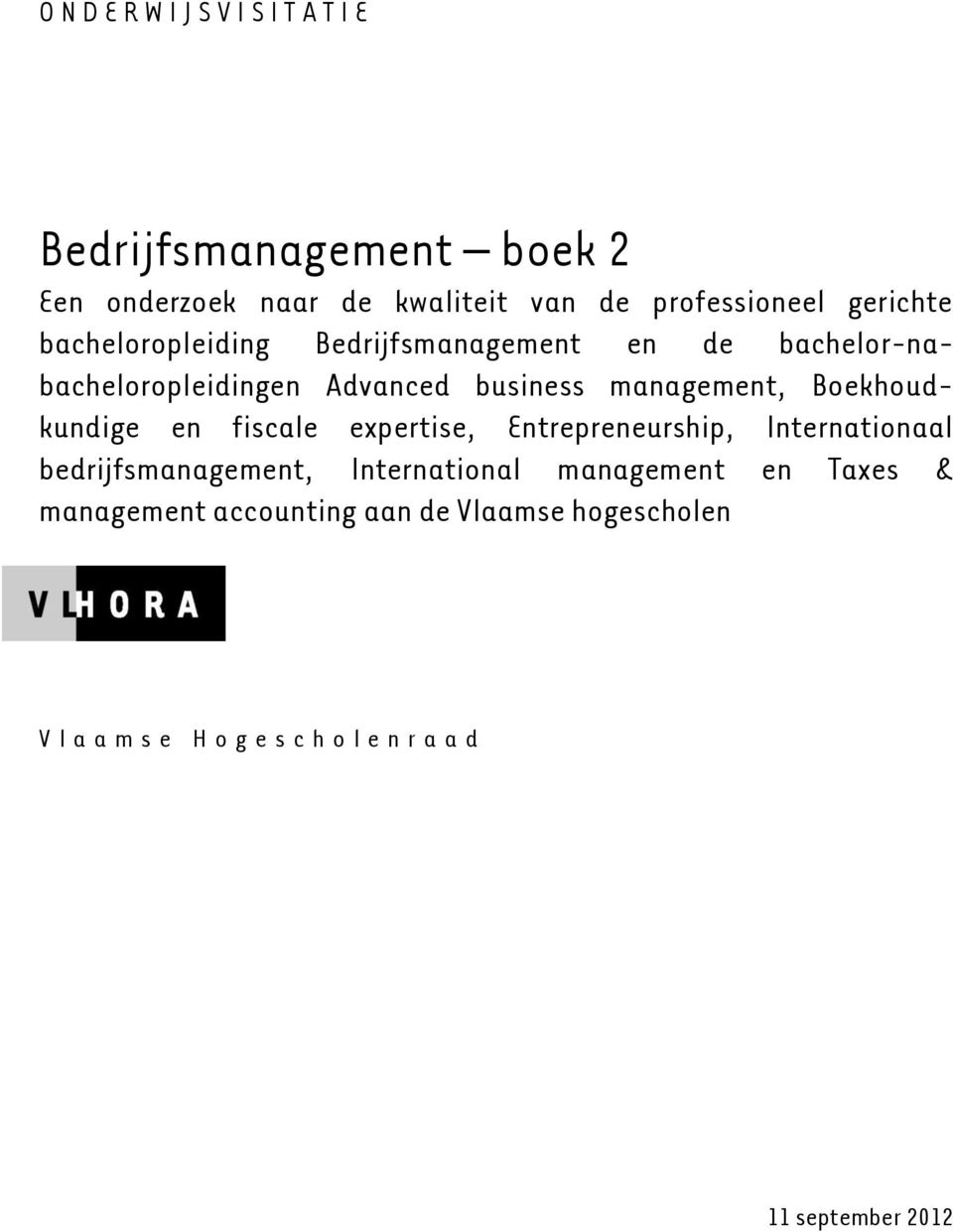 Boekhoudkundige en fiscale expertise, Entrepreneurship, Internationaal bedrijfsmanagement, International management