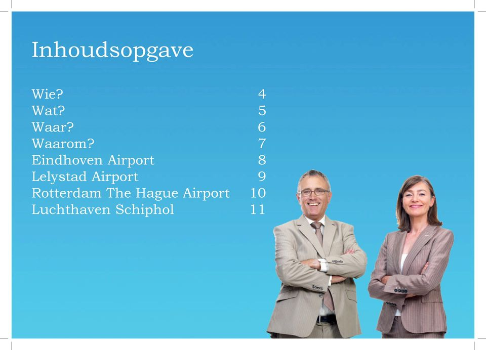7 Eindhoven Airport 8 Lelystad