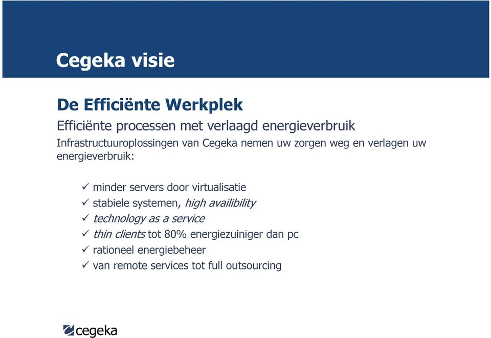 minder servers door virtualisatie stabiele systemen, high availibility technology as a service