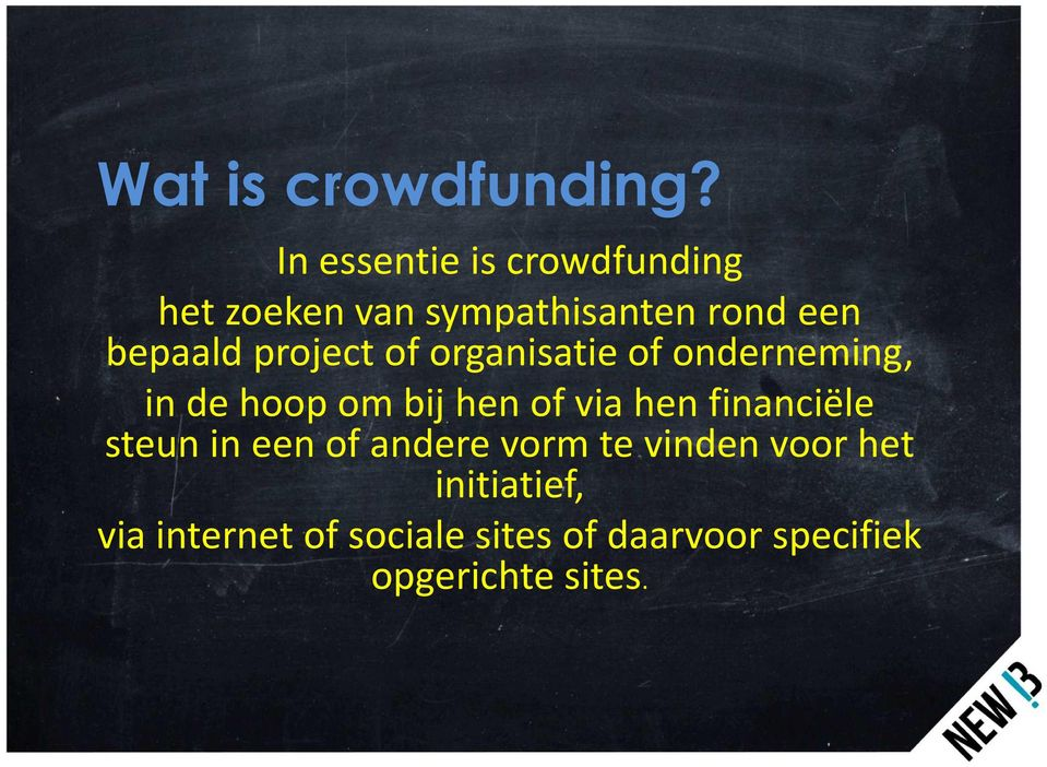 project of organisatie of onderneming, in de hoop om bij hen of via hen