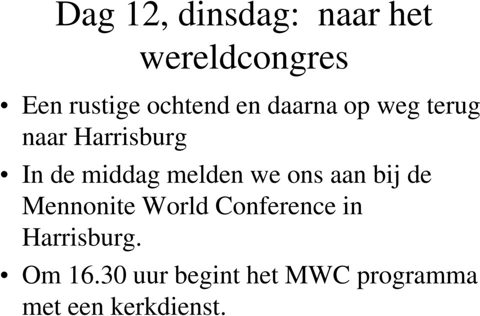middag melden we ons aan bij de Mennonite World Conference