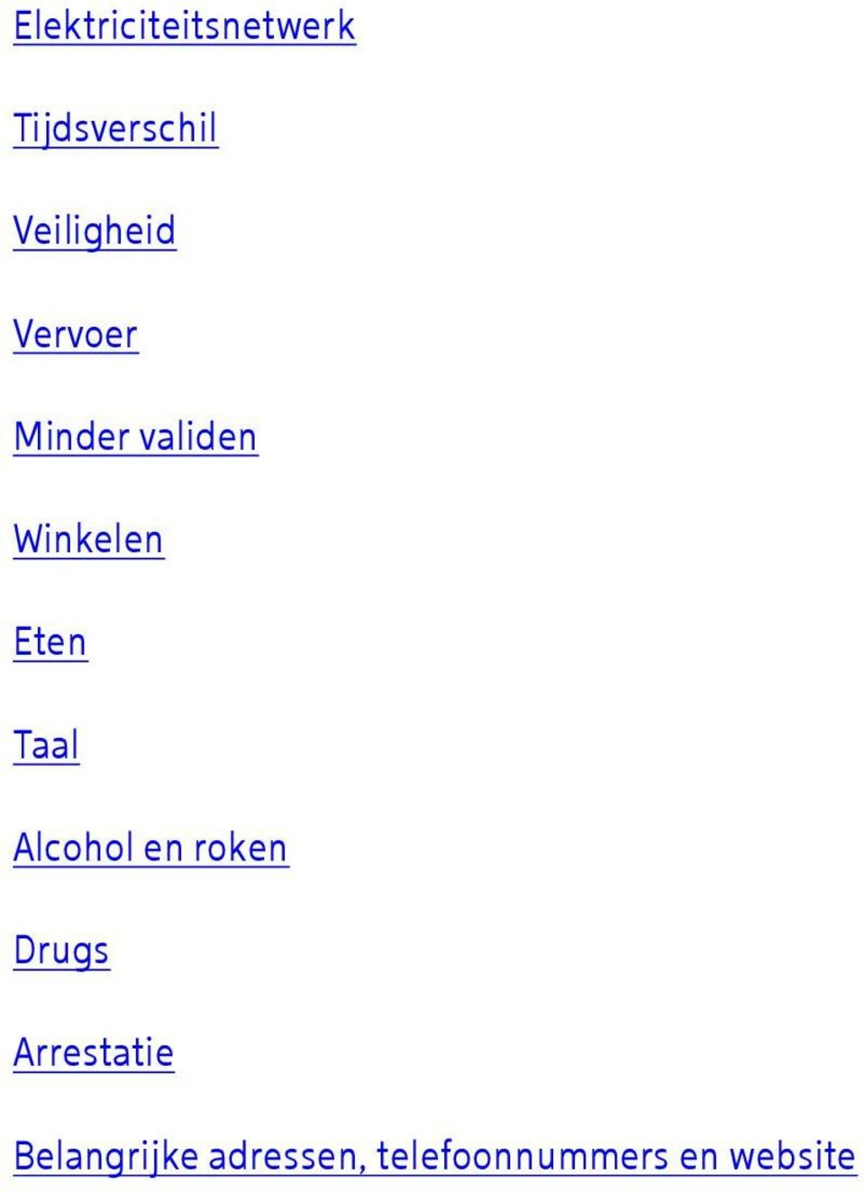 Eten Taal Alcohol en roken Drugs